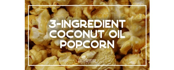 3-Ingredient Coconut Oil Popcorn