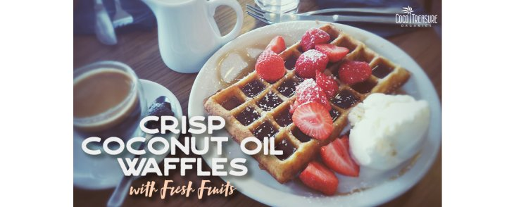 Crisp Coconut Oil Waffles with Fresh Fruits