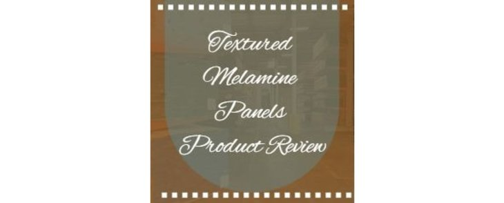 Textured Melamine Panels Product Review