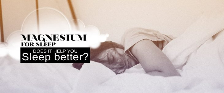 Magnesium For Sleep: Does It Help You Sleep Better?Enter content title here...