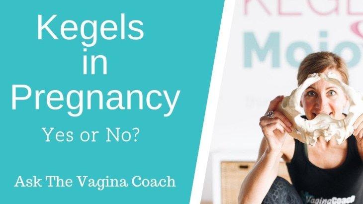 Kegels and Pregnancy. Should you do them?