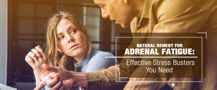 Natural Remedy for Adrenal Fatigue: Effective Stress Busters You Need