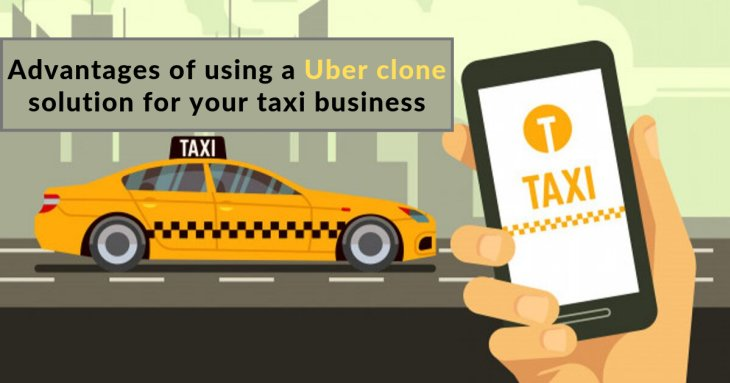 Advantages of using a ready-made Uber clone solution for your taxi business