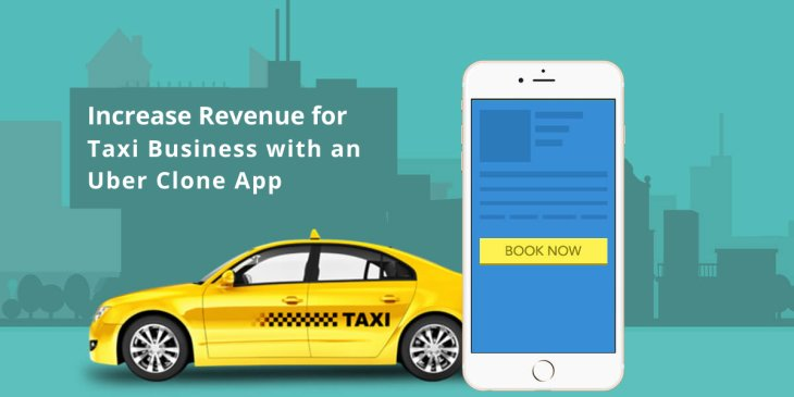 Re-invent your taxi business and increase the revenue with an Uber clone app