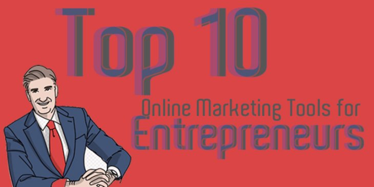 Top 10 Important Online Marketing Tools for Entrepreneurs