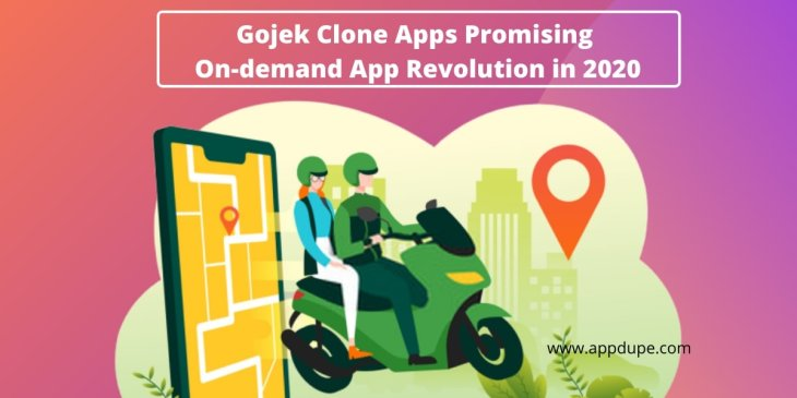 On-demand industry is flourishing: Launch a Gojek clone business in 2020