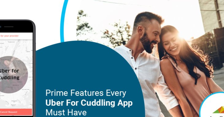 Prime features every Uber for cuddling app must have