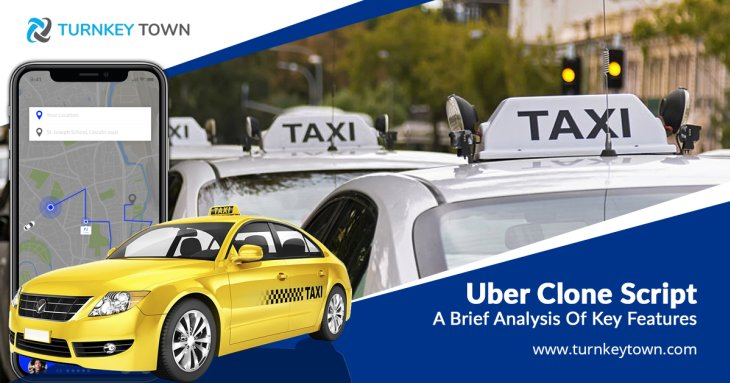 Thinking About Uber Clone Script - A Brief Analysis Of Key Features?