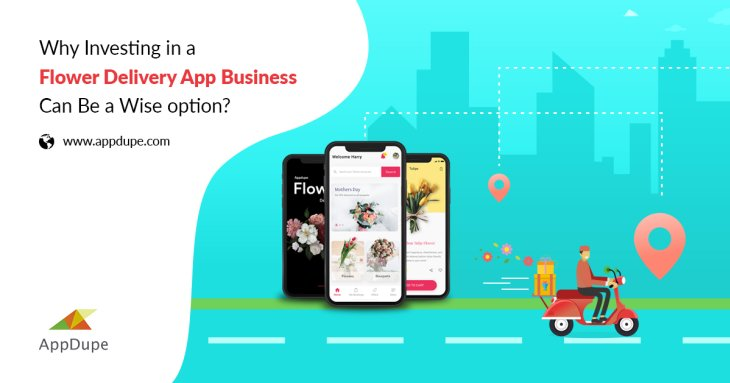 Why Investing in a Flower Delivery App Business can be a Wise Option?