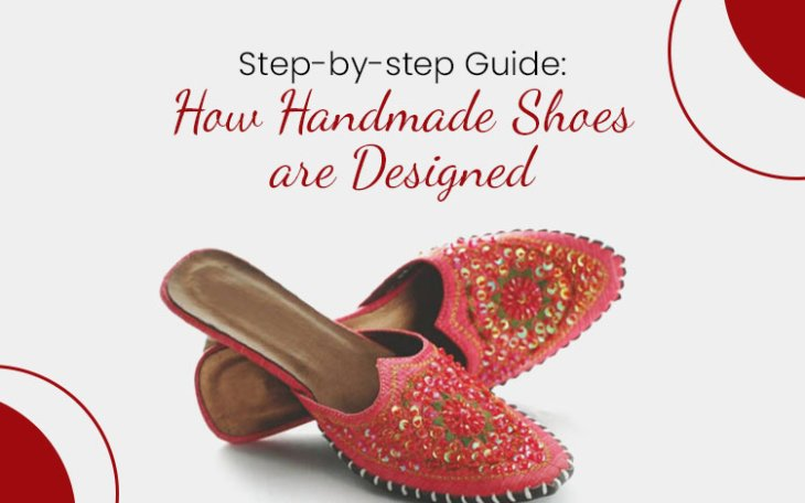 Step-by-step Guide: How Handmade Shoes are Designed