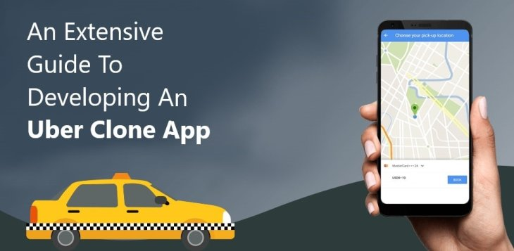An Extensive Guide To Developing A Uber Clone App