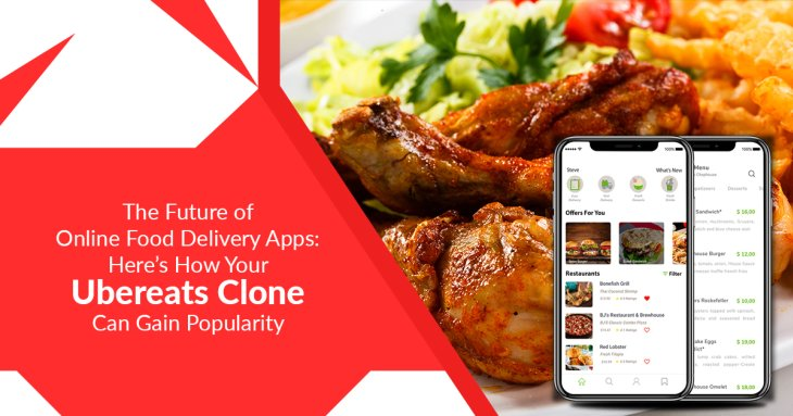The Future Of Online Food Delivery Apps: Here's How Your Ubereats Clone Can Gain