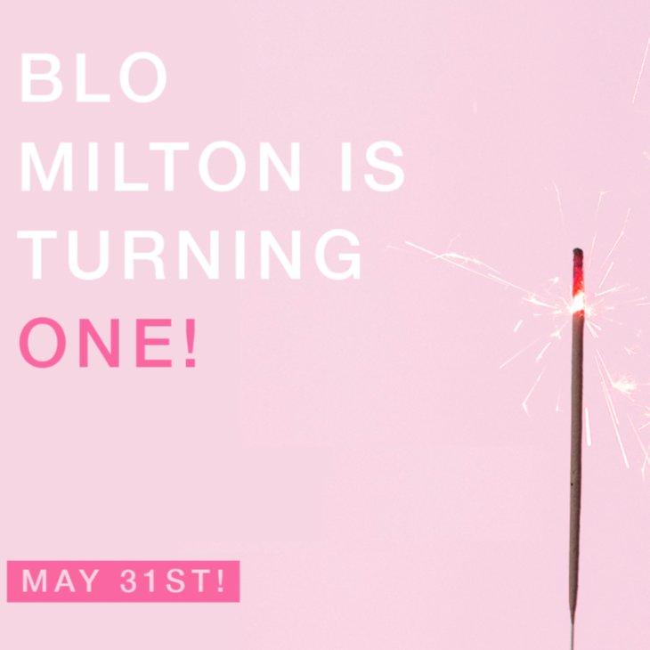 Blo Milton Turns One!