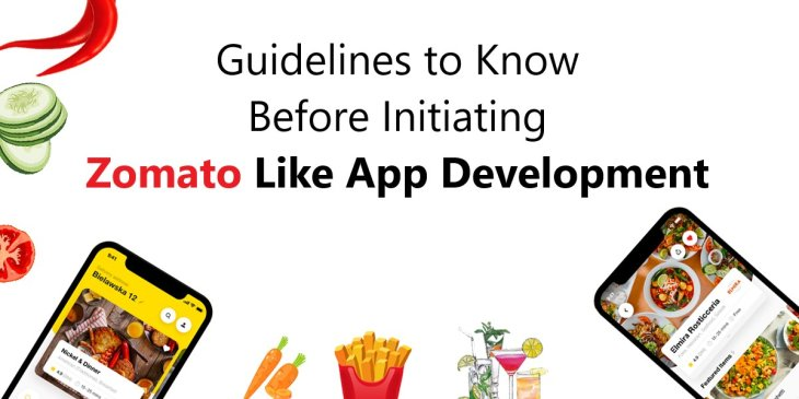 Guidelines to Know Before Initiating Zomato Like App Development