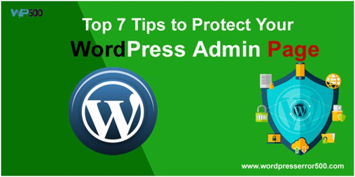 Top 7 Tips to Protect Your WordPress Admin Page