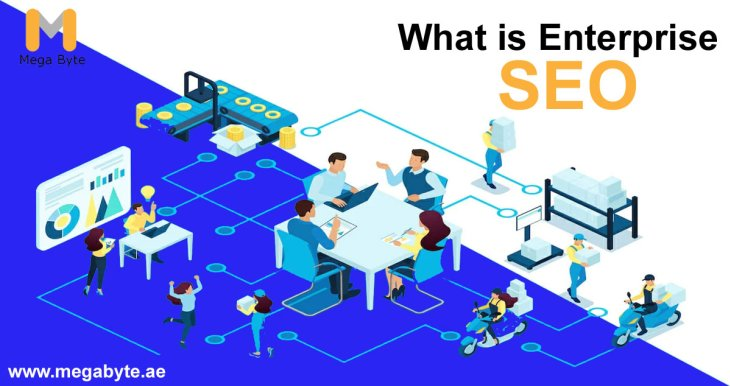 What is enterprise SEO and how it helps?