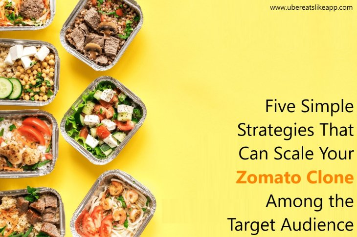 5 Simple Strategies That Can Scale Your Zomato Clone Among the Target Audience