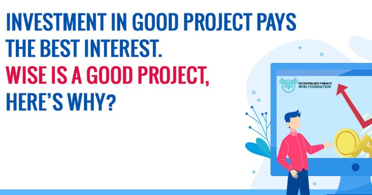 Investment In Good Project Pays The Best Interest