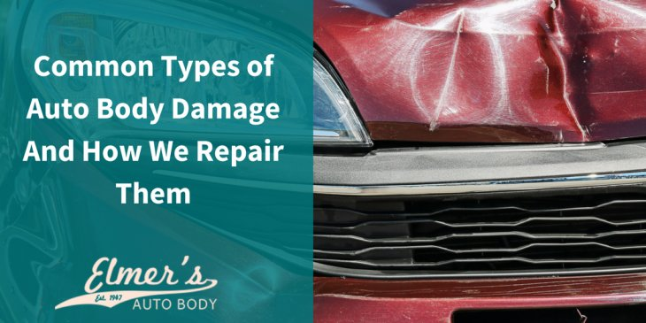 Common Types of Auto Body Damage And How We Repair Them
