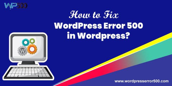 How to Fix WordPress Error 500 in WordPress?