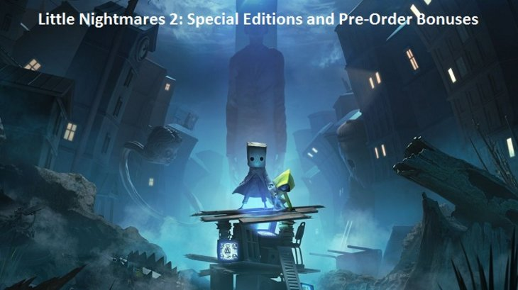 Little Nightmares 2: Special Editions and Pre-Order Bonuses