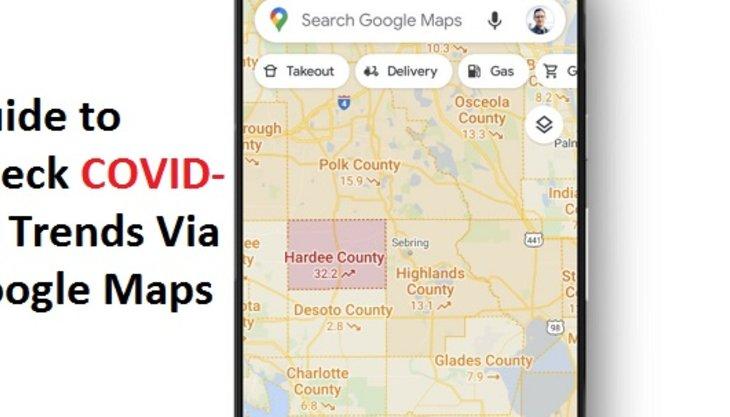 Guide to Check COVID-19 Trends Via Google Maps