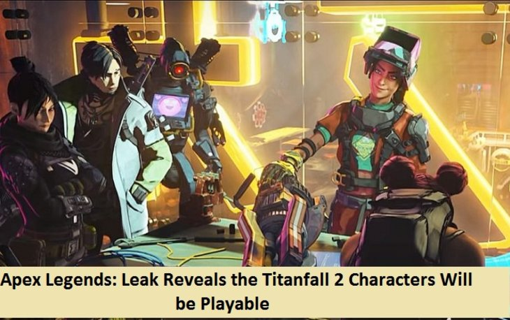 Apex Legends: Leak Reveals the Titanfall 2 Characters Will be Playable