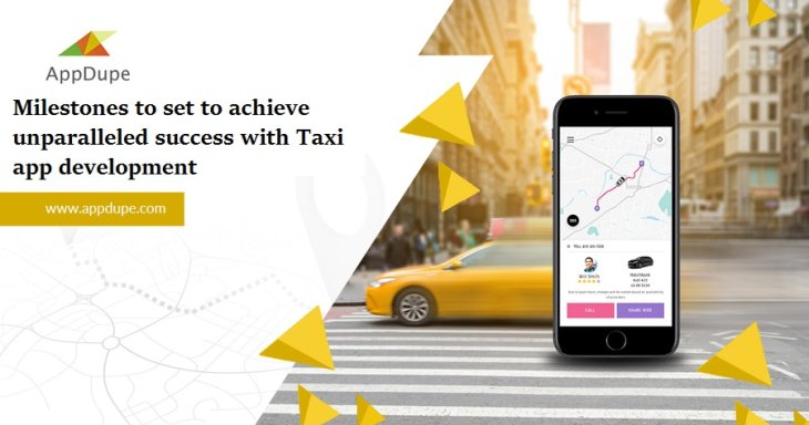 Milestones to set to achieve unparalleled success with Taxi app development
