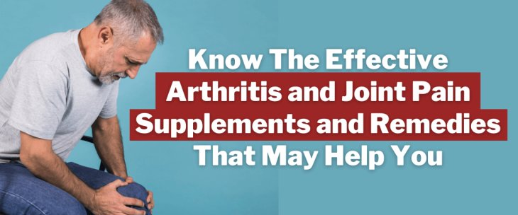 What Are Effective Arthritis and Joint Pain Supplements?