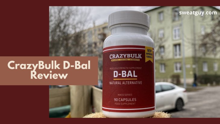 CrazyBulk D-Bal (Legal Dianabol Alternative) Review And Results