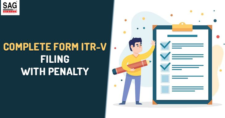 Complete Process of Filing Form ITR-V With Penalty