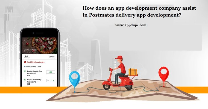 How does an app development company assist in Postmates delivery app development