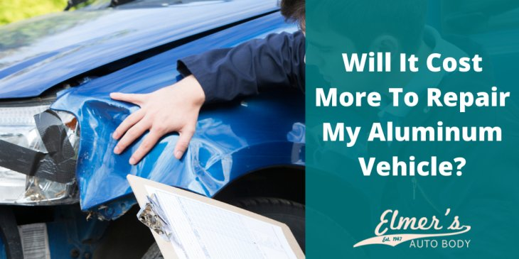 Will It Cost More To Repair My Aluminum Vehicle?