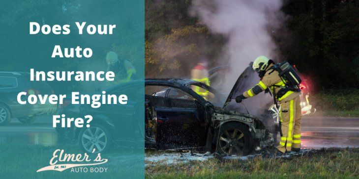 Does Your Auto Insurance Cover Engine Fire?