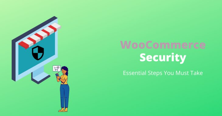 WooCommerce Security: (No.) Essential Steps You Must Take