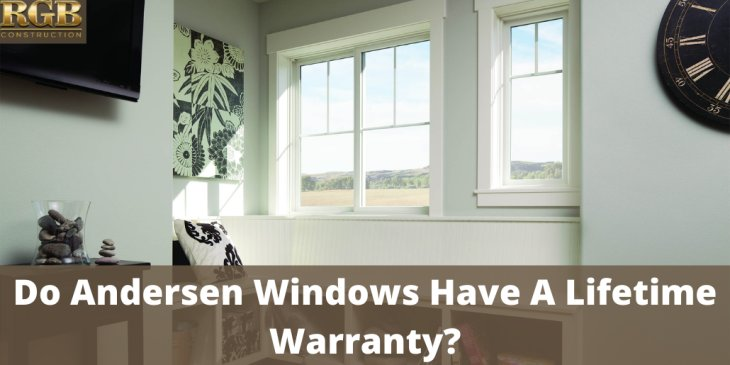Do Andersen Windows Have A Lifetime Warranty?