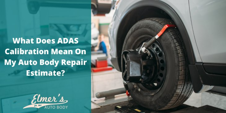 What Does ADAS Calibration Mean On My Auto Body Repair Estimate?