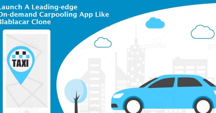 Launch A Leading-edge On-demand Carpooling App Like Blablacar Clone