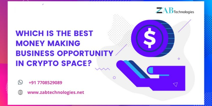 Which is the best money making business opportunity in crypto space?