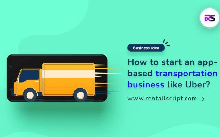 App-based Transportation Business Ideas 2021