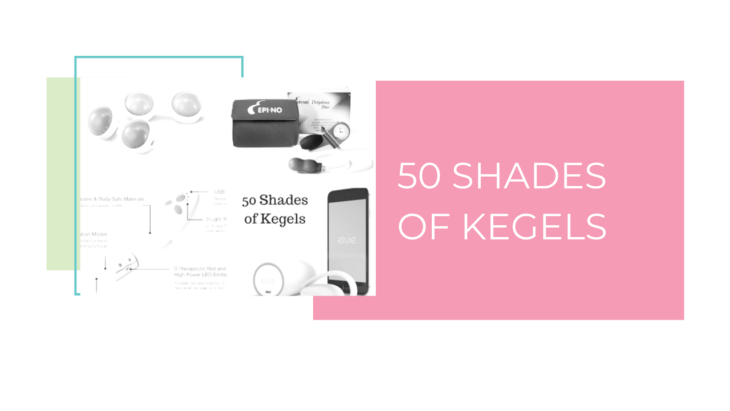 50 Shades of Kegels - A Look at Kegel Balls and Other Devices