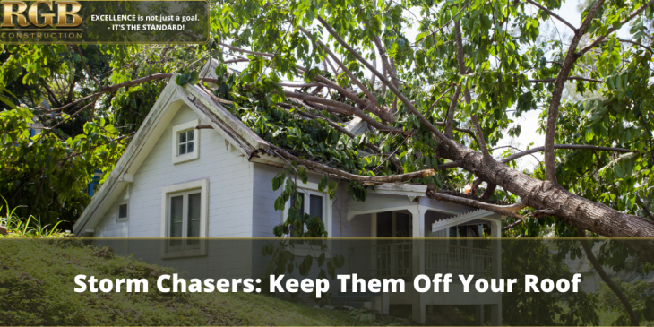Storm Chasers: Keep Them Off Your Roof