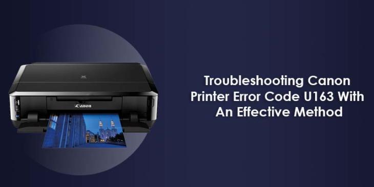 Troubleshooting Canon Printer Error Code U163 With An Effective Method