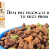 Whether you are a dog owner or planning to get a dog, your concerns are the same; Where to buy the best supplies for your dog.