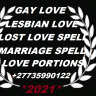 LOVE PORTIONS, GAY & LESBIAN LOVE +27735990122 I'm a fifth generation master psychic and spell caster. I specialize in love, career, business, Lottery and money