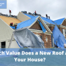 You're thinking about installing a new roof, but you wonder how much more value it will add to your house...