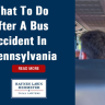 What To Do After A Bus Accident In Pennsylvania