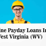 Having financial difficulties? To get back on your feet quickly, apply for West Virginia payday loans online. Cash advance loans for people with bad credit in W
