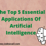 In this blog, Our AI experts will tell you the top 5 essential applications of artificial intelligence. Nowadays AI is expanding very fast with Machine learning