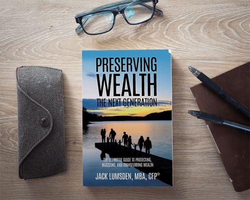 Jack Lumsden, MBA CPF, Preserving Wealth